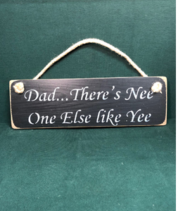 Dad... There's Nee One Else Like Yee (Sign)