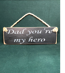 Dad You're My Hero (Sign)