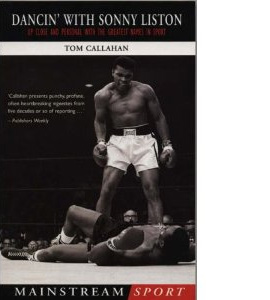 Dancin With Sonny Liston: Up Close & Personal With The Greatest.