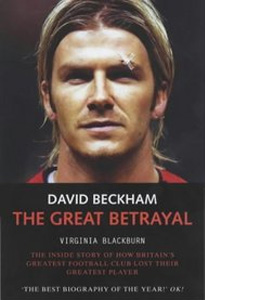 David Beckham The Great Betrayal