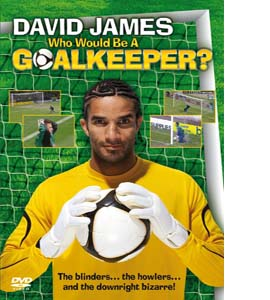 David James Presents Who Would Be A Goalkeeper? Football Gaffes