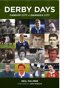 Derby Days: Cardiff City V Swansea City [HB]