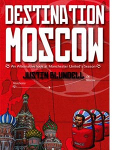 Destination Moscow: An Alternative Look at Manchester United's S