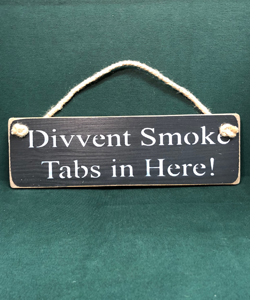 Divvent Smoke Tabs In Here! (Wooden Sign)