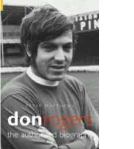 Don Rogers - The Authorised Biography