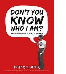 Don't You Know Who I am?: 35 Years Interviewing Sport's Rich and