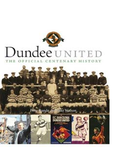 Dundee United:Dundee United : The Official Centenary History (HB