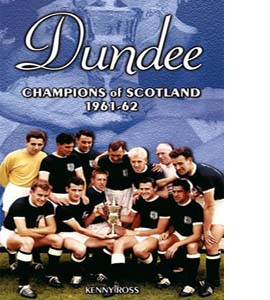 Dundee: Champions of Scotland 1961-62
