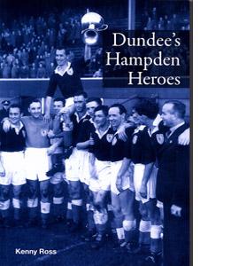 Dundee's Hampden Heroes