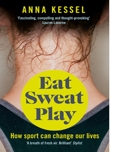 Eat Sweat Play: How Sport Can Change Our Lives