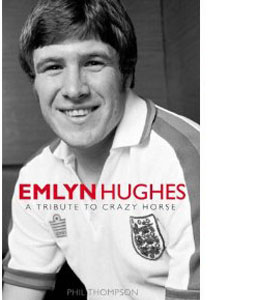 Emlyn Hughes - A Tribute To Crazy Horse (HB)
