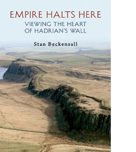 Empire Halts Here: Viewing the Heart of Hadrian's Wall