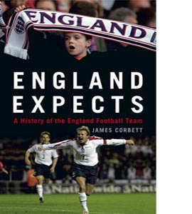 England Expects: A History of the England Football Team (HB)