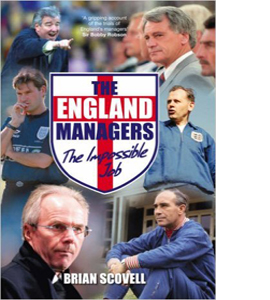 England Managers: The Impossible Job (HB)