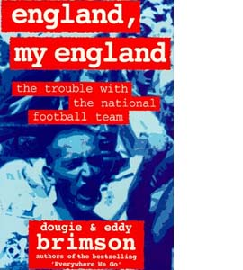 England, My England: The Trouble with the National Football Team
