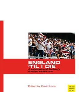 """England """"Til I Die"""""""
