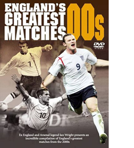 England's Greatest Ever Matches - The New Millennium (DVD)