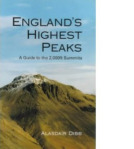 England's Highest Peaks: A Guide to the 2,000ft Summits (HB)