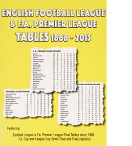 English Football League and F.A. Premier League Tables 1888-2015