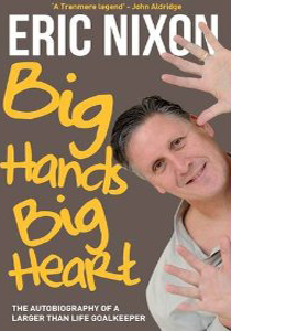 Eric Nixon: Big Hands Big Heart