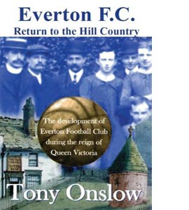 Everton F.C.: Return to the Hill Country