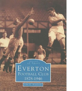 Everton FC 1878-1946
