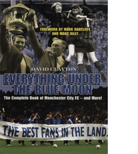 Everything Under the Blue Moon : The Complete Book of Manchester