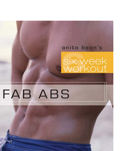Fab abs : Anita Bean's six week workout