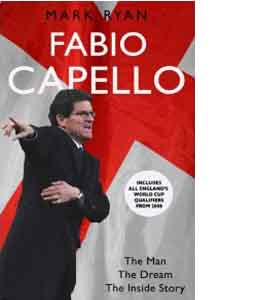 Fabio Capello: The Man, The Dream, The Inside Story (HB)