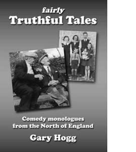 Fairly Truthful Tales: A Collection of Comedy Monologues from th