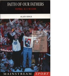Faith Of Our Fathers: Football as a Religion