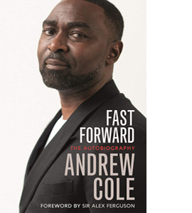 Fast Forward: Andrew Cole Autobiography (HB)