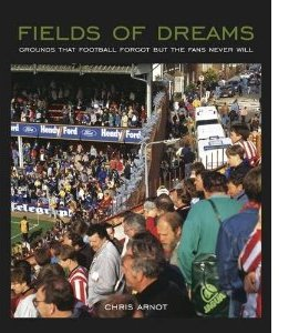 Fields of Dreams: Grounds That Football Forgot But the Fans Neve