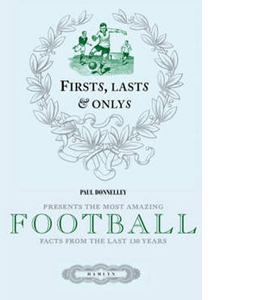 Firsts, Lasts and Onlys of Football (HB)