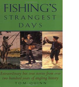 Fishing's Strangest Days