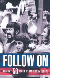 Follow On : Fifty Years Of Rangers In Europe (HB)