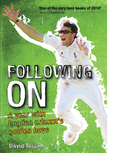 Following on: A Year With English Cricket's Golden Boys (HB)
