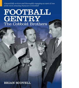 Football Gentry: The Cobbold Brothers (HB)