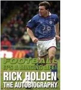 Football It's A Minging Life - Rick Holden Autobiography (HB)