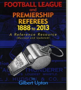 Football League and Premiership Referees 1888 to 2013