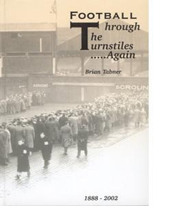 Football Through the Turnstiles...Again 1888-2002 (HB)