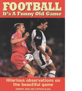 Football: It's a Funny Old Game