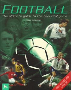 Football: The Ultimate Guide to the Beautiful Game