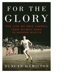 For the Glory: The Life of Eric Liddell (HB)
