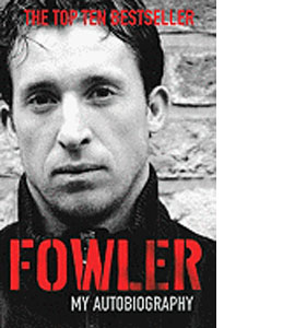 Fowler My Autobiography