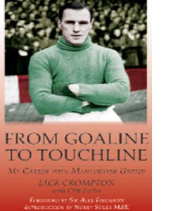 From Goal-Line to Touchline: My Career with Manchester United (H