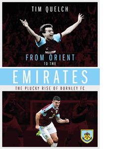 From Orient to the Emirates: The Plucky Rise of Burnley FC