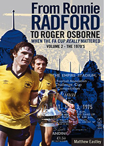 From Ronnie Radford to Roger Osborne: When the FA Cup Really Mat