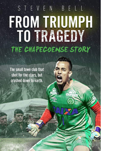 From Triumph to Tragedy: The Chapecoense Story