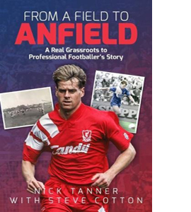 From a Field to Anfield: A Footballer's Journey from Grassroots